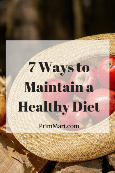 7 Ways to Maintain a Healthy Diet