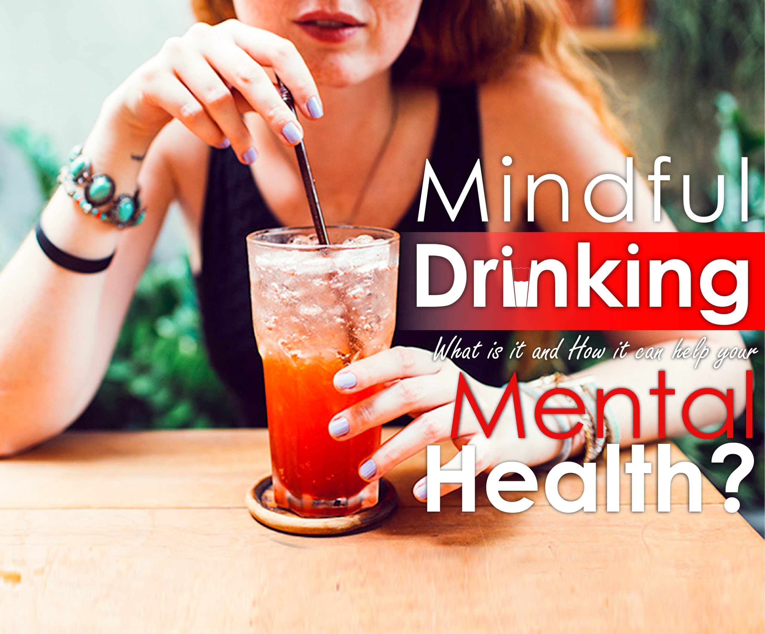 Mindful Drinking What Is It How It Can Help Your Mental Health