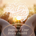 10 Ways to Improve Your Brain Health